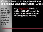 current state of college readiness in literacy 2006 high school grads