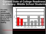 current state of college readiness in literacy middle school students7