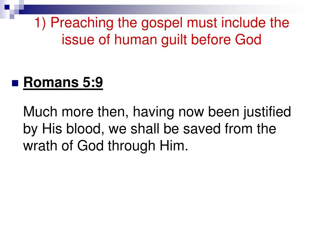 1) Preaching the gospel must include the issue of human guilt before God