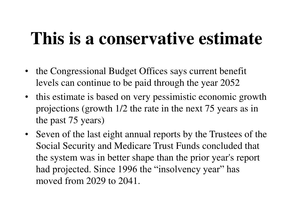 This is a conservative estimate
