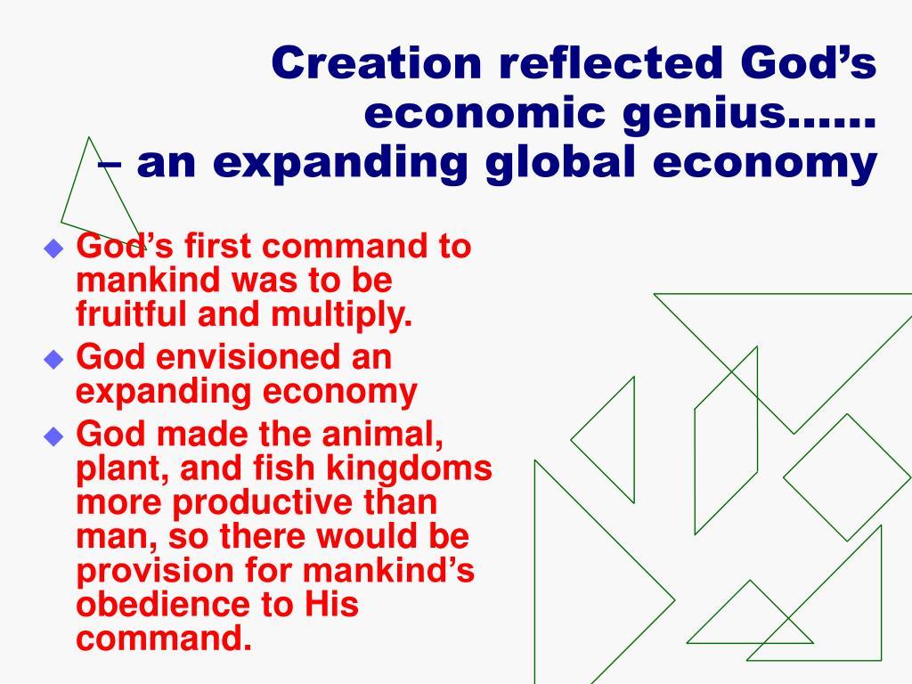 Creation reflected God's economic genius……
