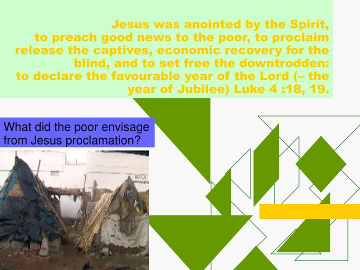 What did the poor envisage from jesus proclamation