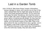 laid in a garden tomb