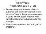 next week read john 20 31 21 25