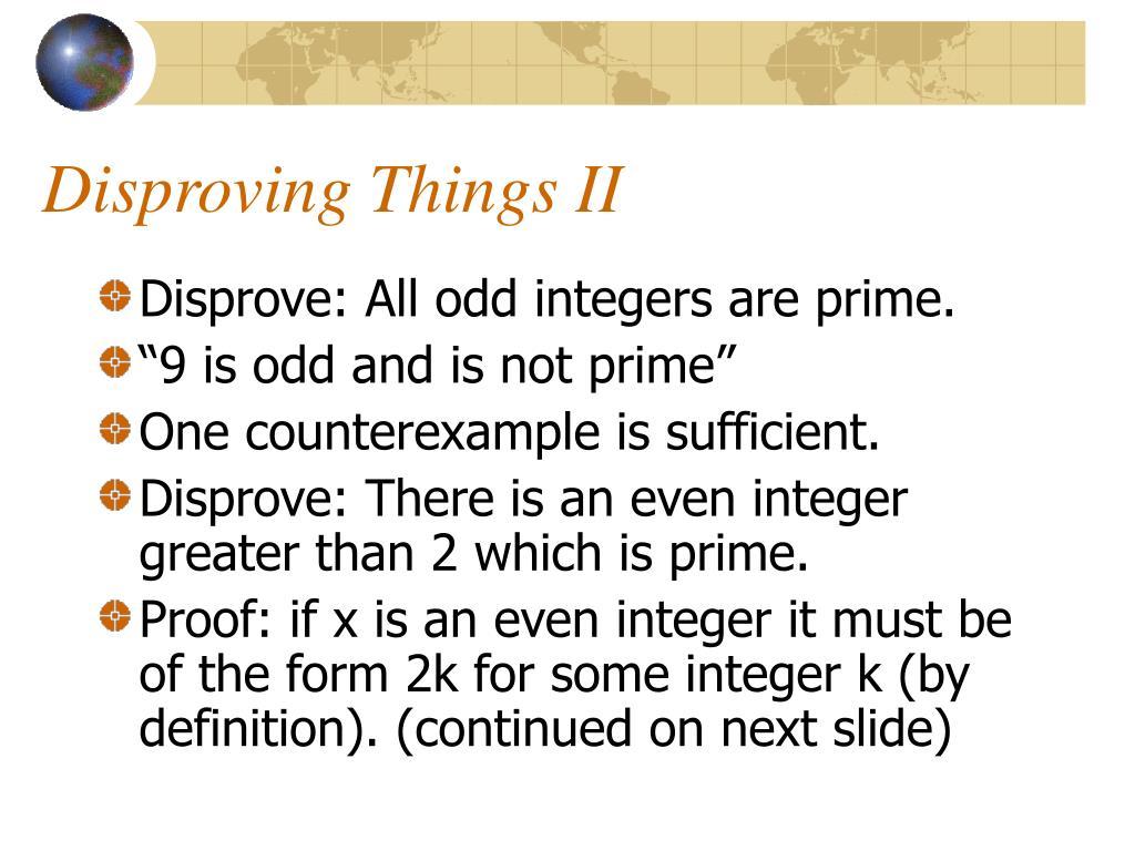 Disproving Things II