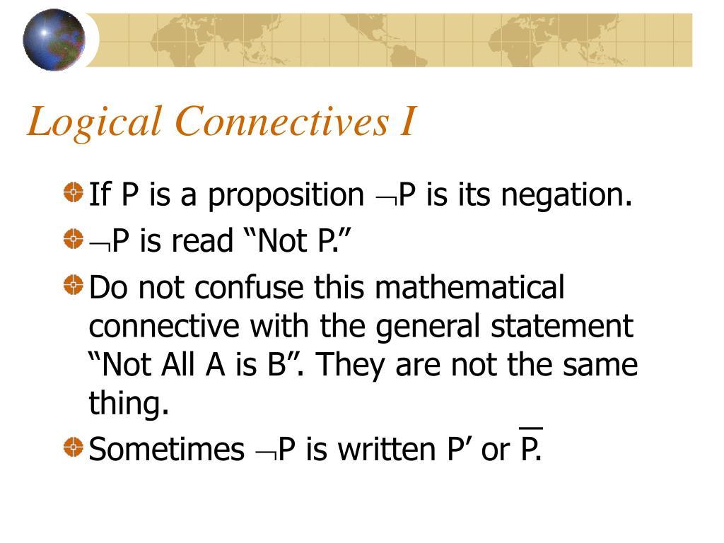Logical Connectives I