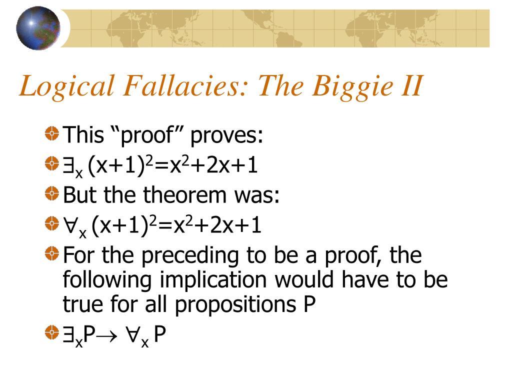Logical Fallacies: The Biggie II