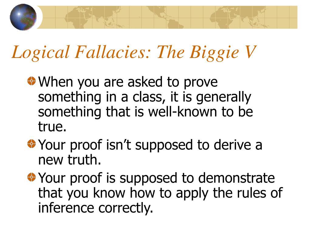 Logical Fallacies: The Biggie V