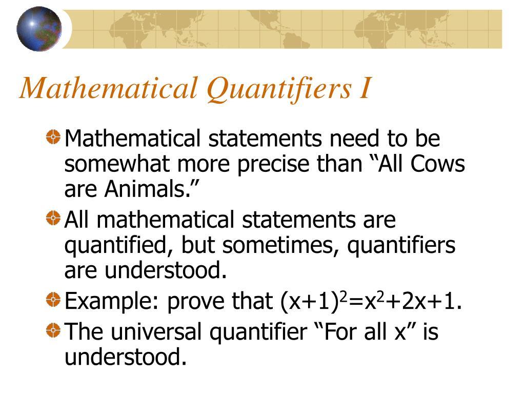 Mathematical Quantifiers I