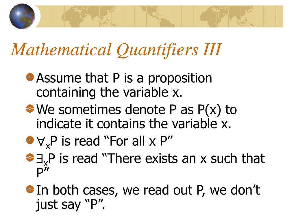 Mathematical Quantifiers III
