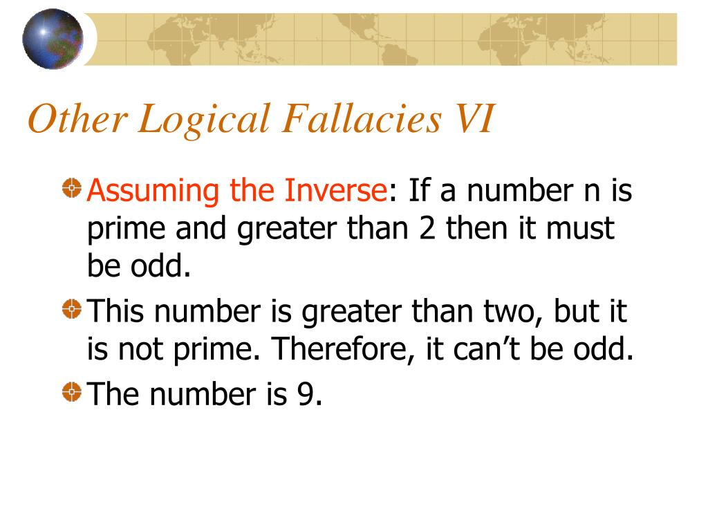 Other Logical Fallacies VI