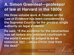 a simon greenleaf professor of law at harvard in the 1800s