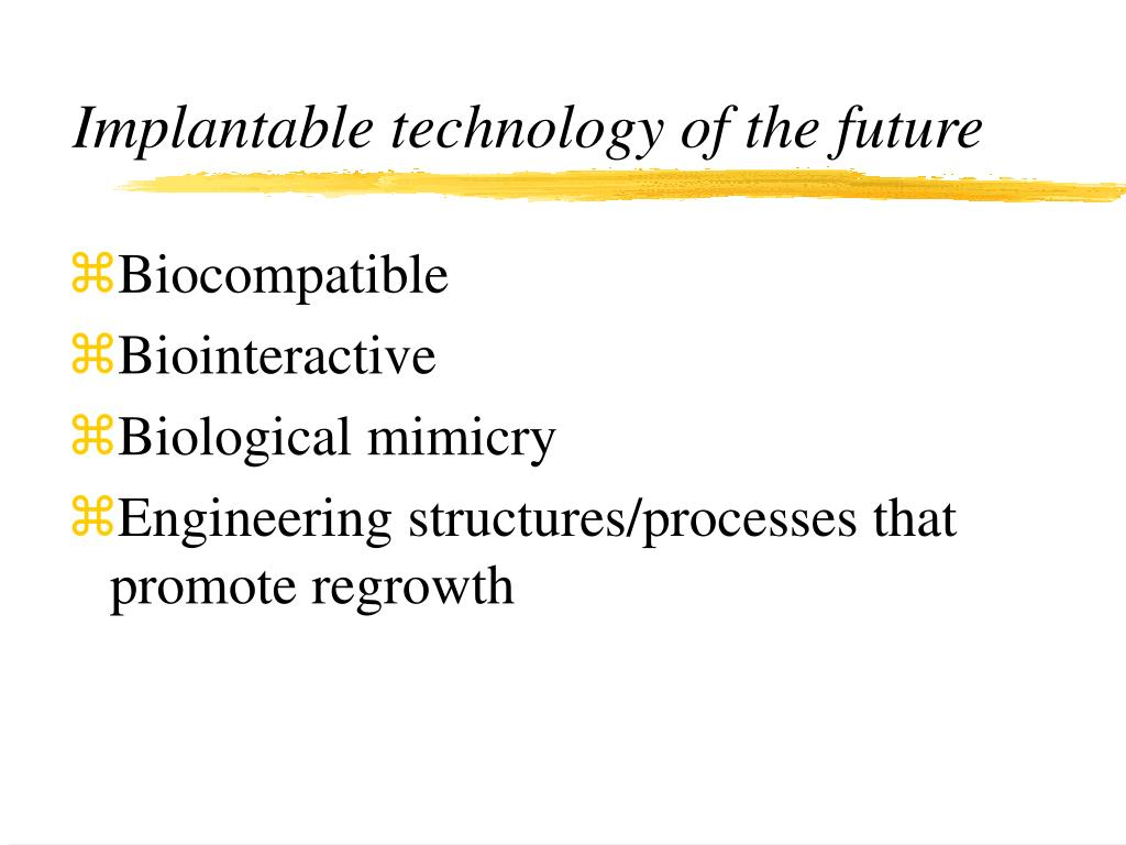 Implantable technology of the future