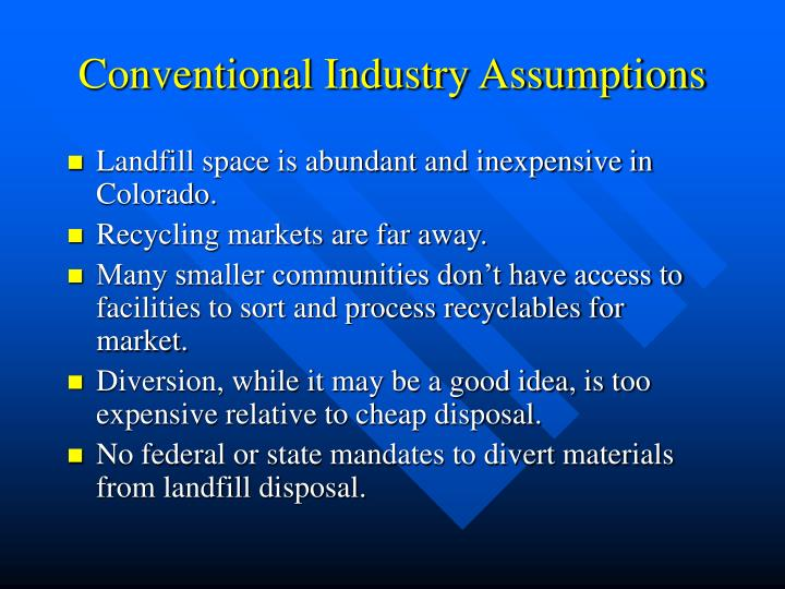 Conventional industry assumptions