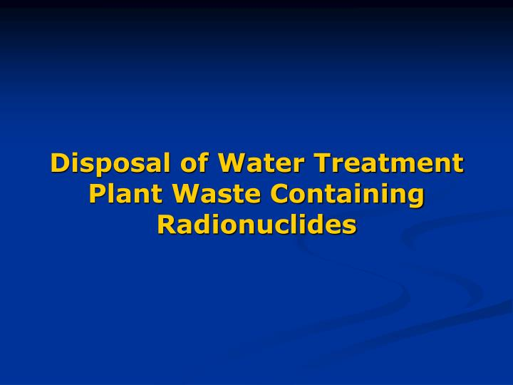 Disposal of water treatment plant waste containing radionuclides