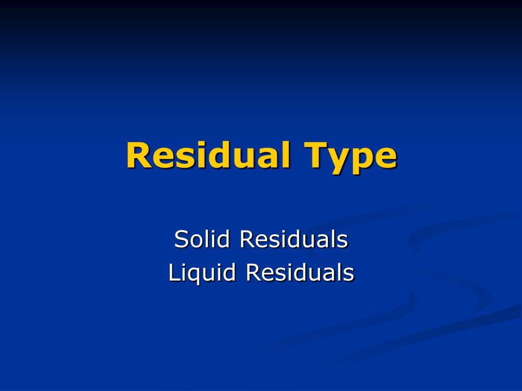 Residual Type