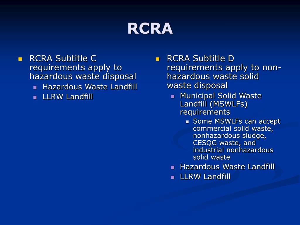 RCRA Subtitle C requirements apply to hazardous waste disposal