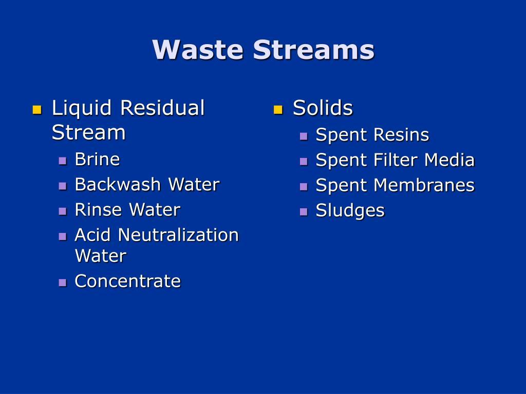 Liquid Residual Stream
