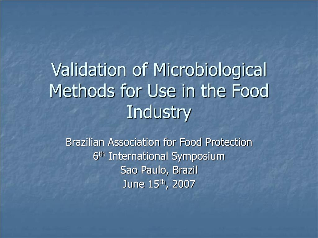 validation of microbiological methods for use in the food industry l.
