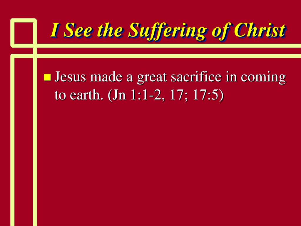 I See the Suffering of Christ