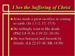 i see the suffering of christ7
