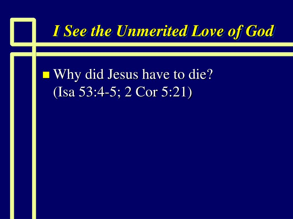 I See the Unmerited Love of God