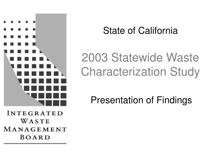 State of california 2003 statewide waste characterization study