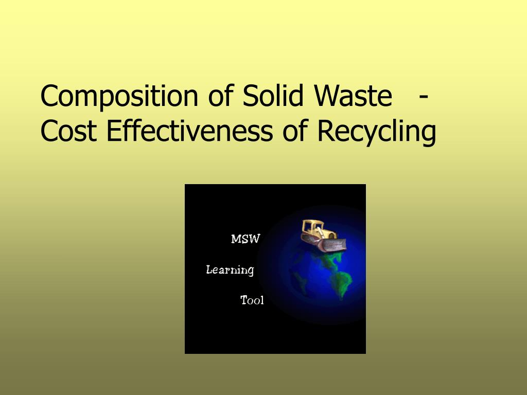 composition of solid waste cost effectiveness of recycling