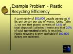example problem plastic recycling efficiency