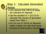 step 1 calculate generated waste