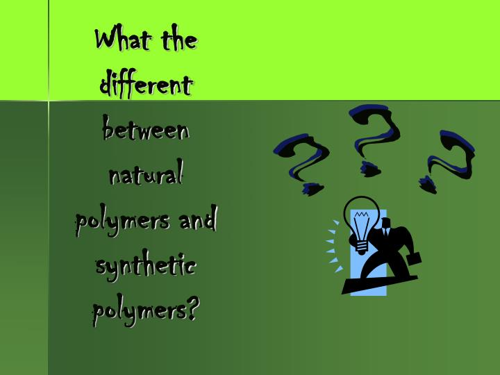 difference between natural and synthetic polymers