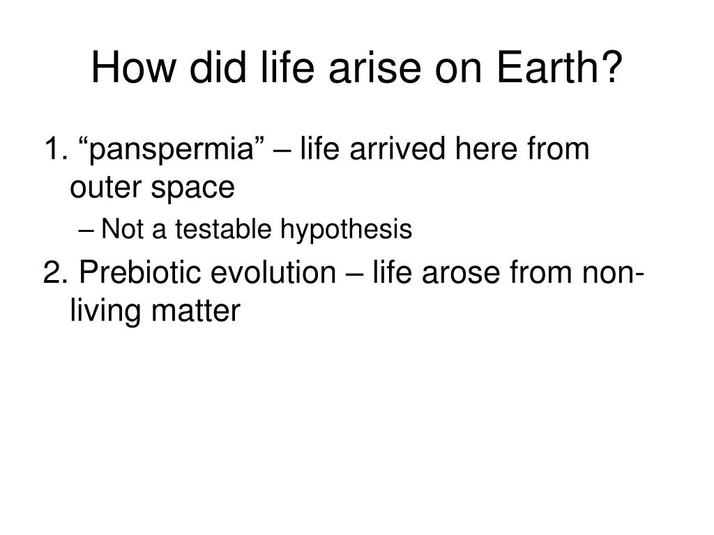 How did life arise on Earth?