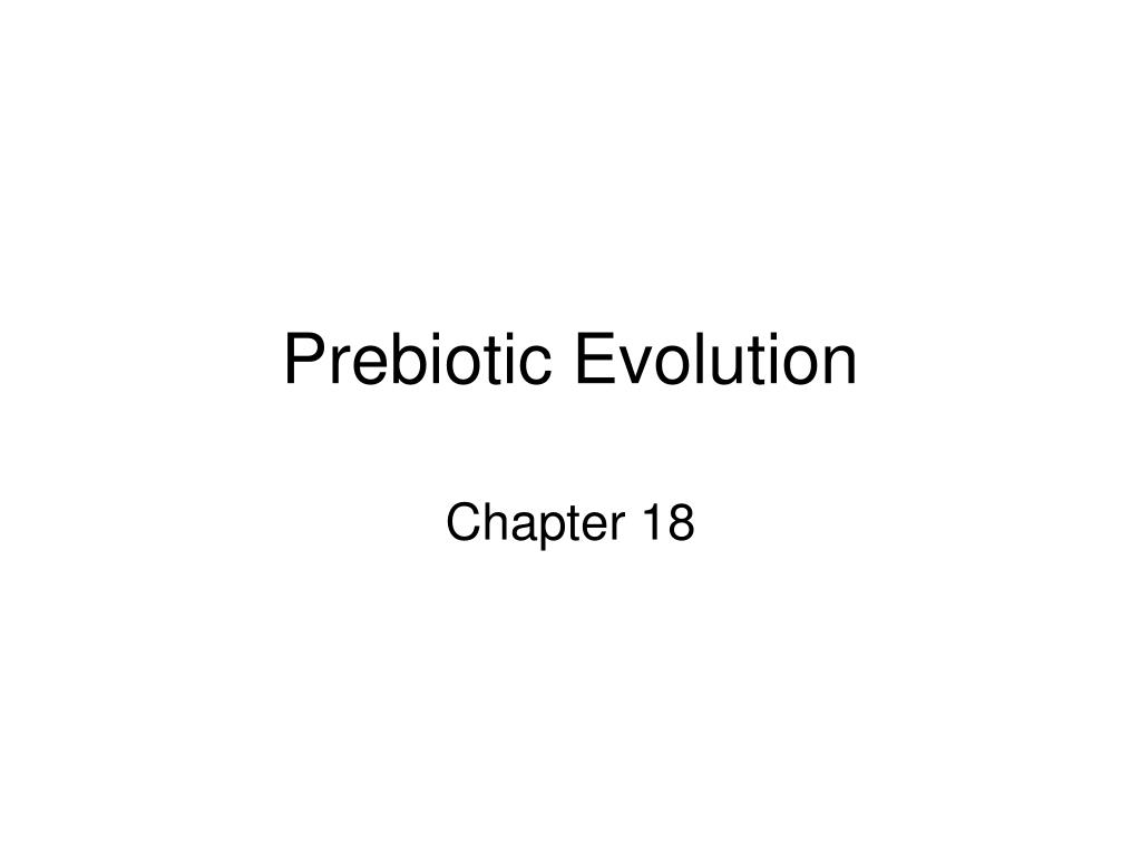 Prebiotic Evolution