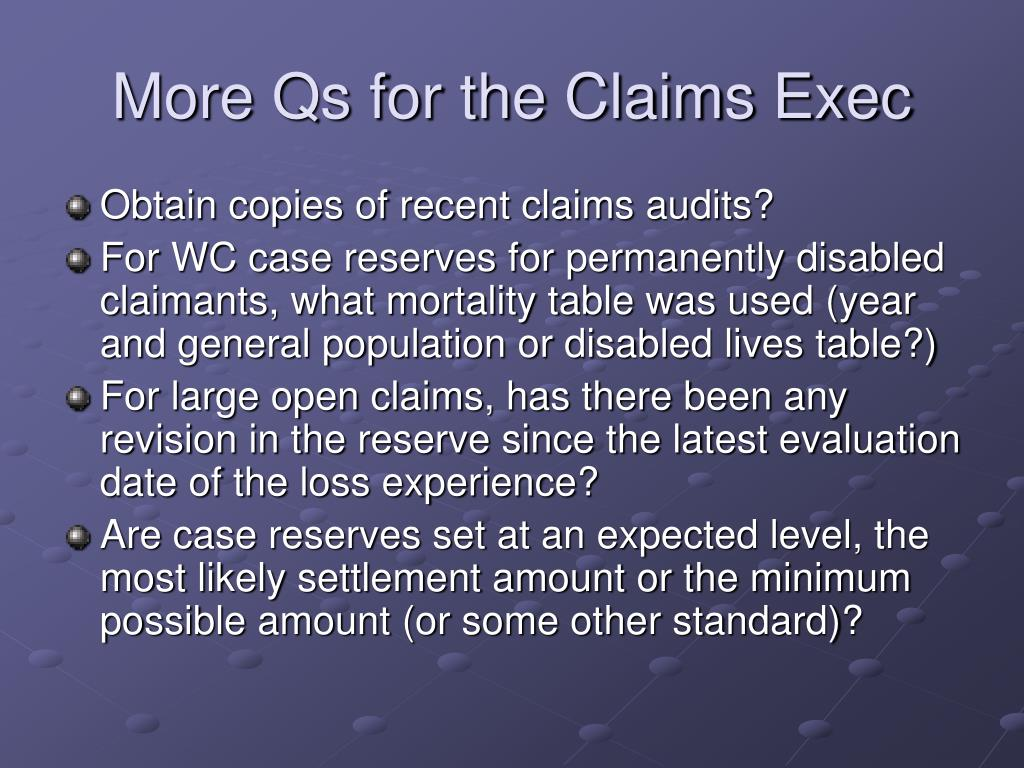 More Qs for the Claims Exec