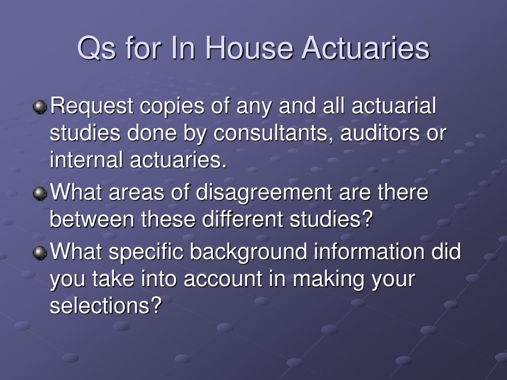 Qs for In House Actuaries