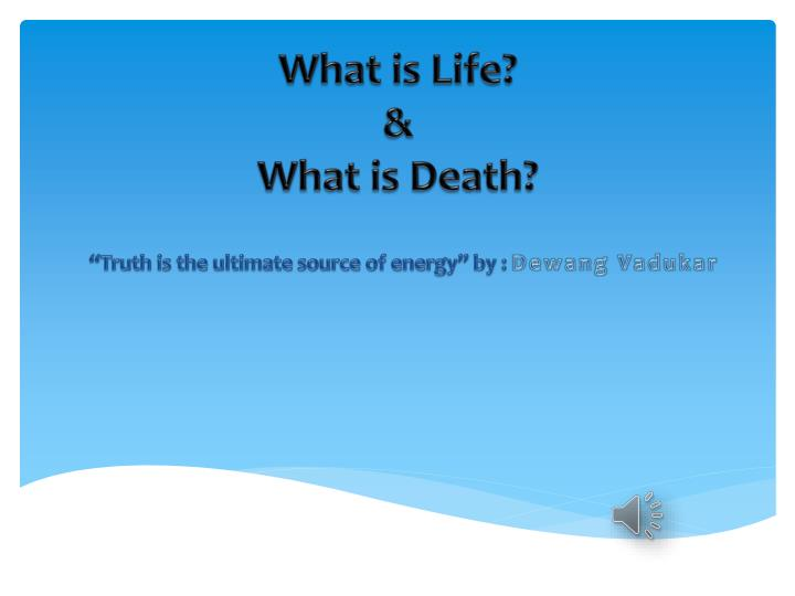 what is life what is death n.