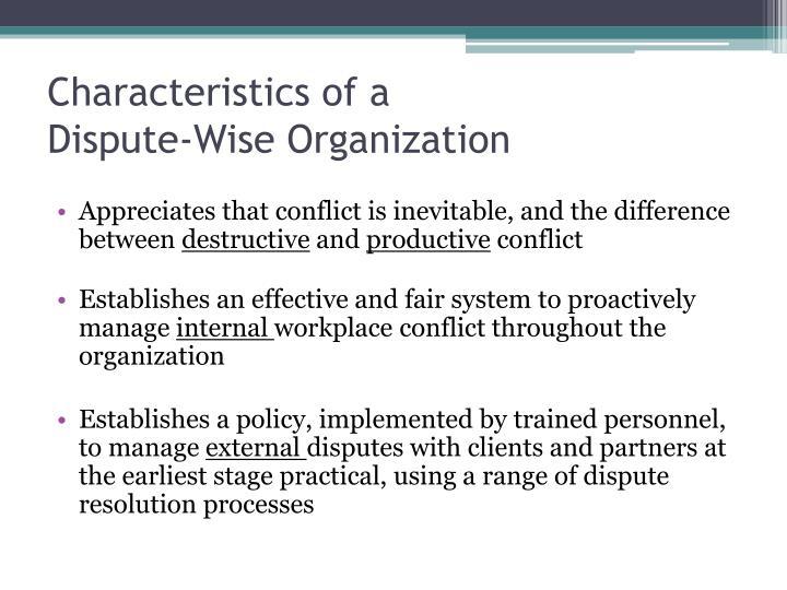Characteristics of a dispute wise organization