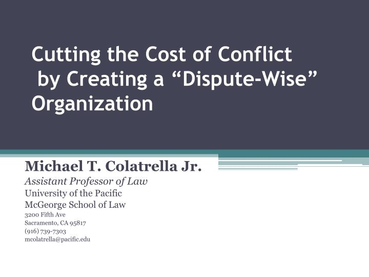 Cutting the cost of conflict by creating a dispute wise organization