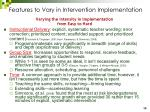 features to vary in intervention implementation