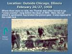 location outside chicago illinois february 26 27 1908
