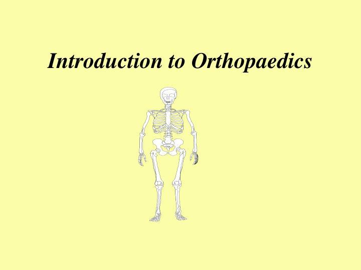 introduction to orthopaedics n.
