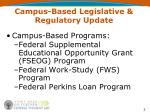 campus based legislative regulatory update