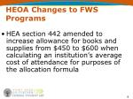 heoa changes to fws programs8