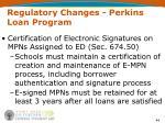 regulatory changes perkins loan program44