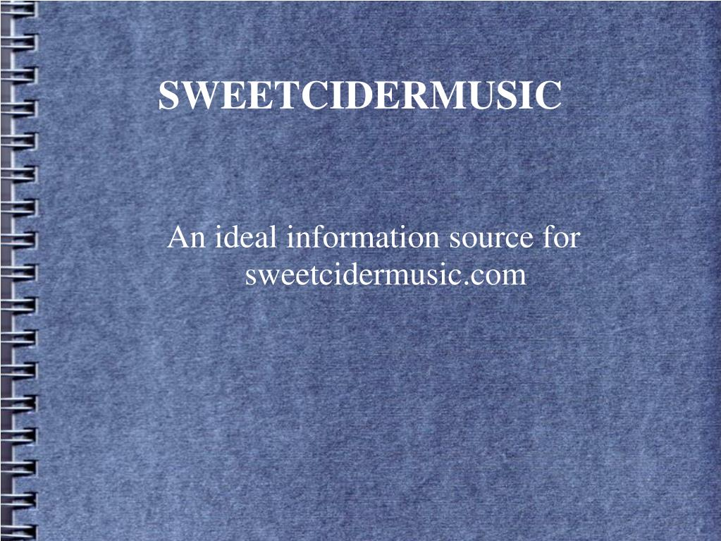 an ideal information source for sweetcidermusic com