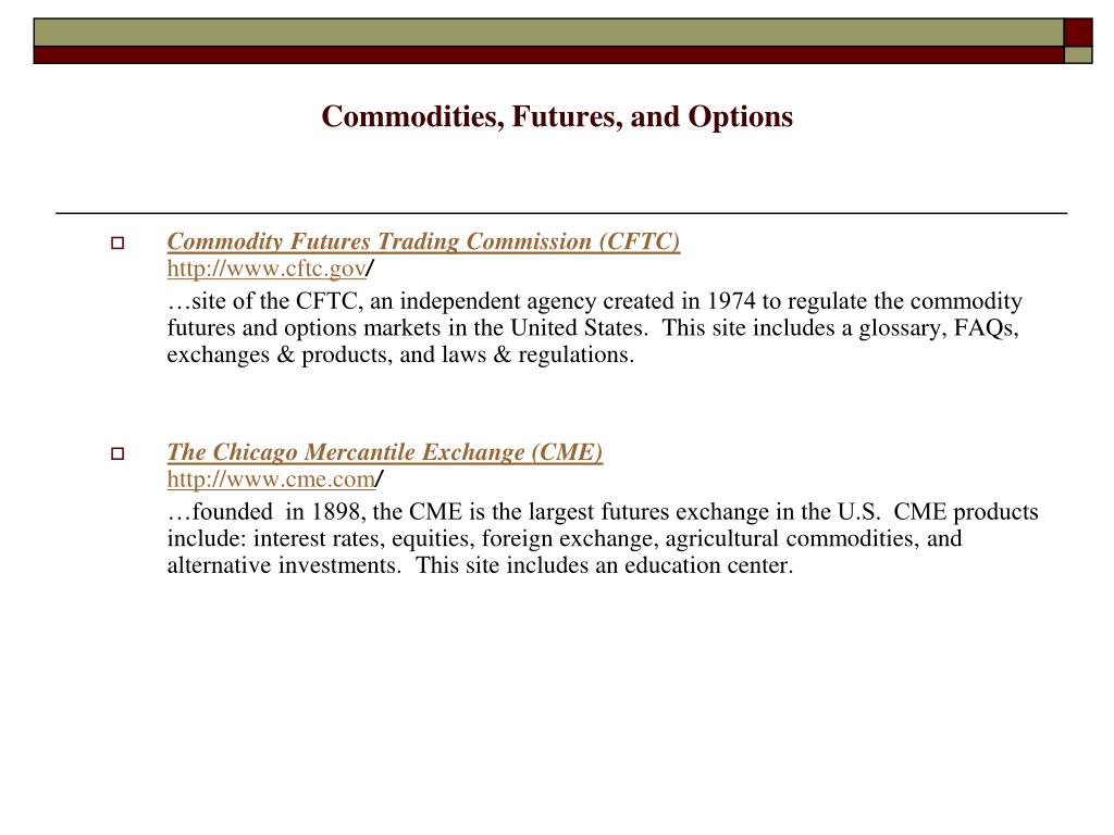 Commodities, Futures, and Options