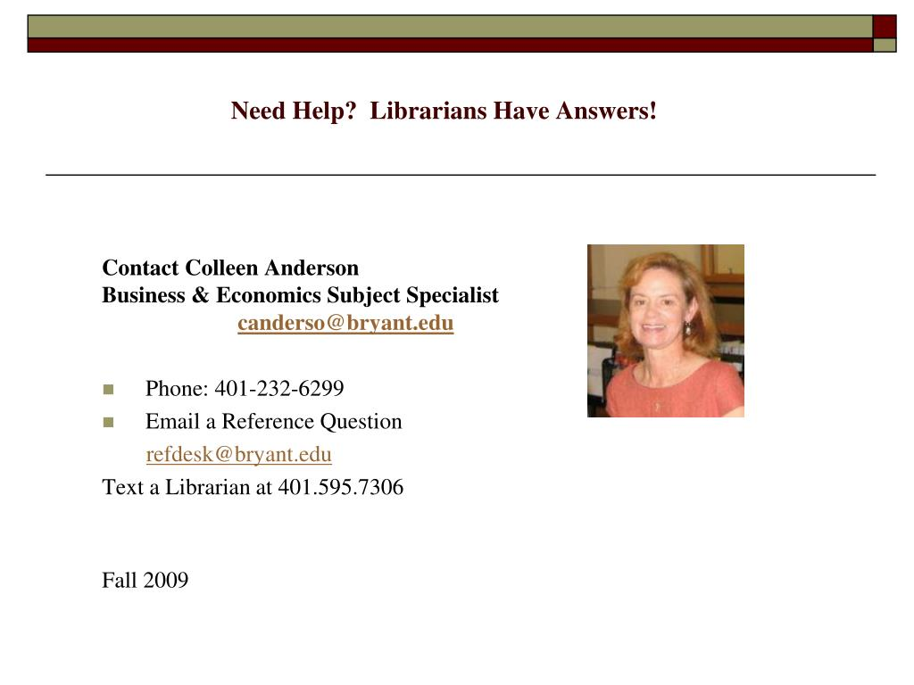 Need Help?  Librarians Have Answers!