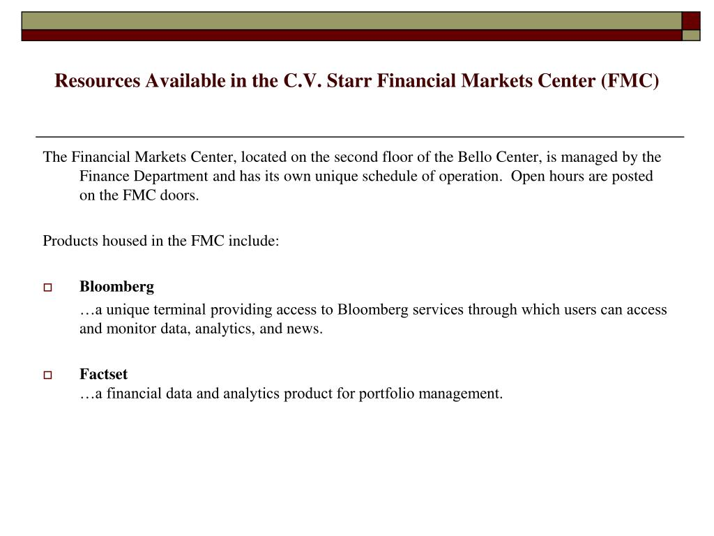 Resources Available in the C.V. Starr Financial Markets Center (FMC)