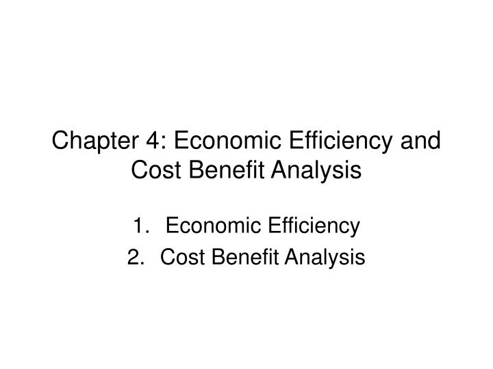 Chapter 4 economic efficiency and cost benefit analysis
