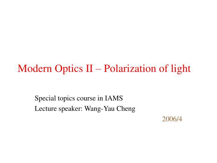 modern optics ii polarization of light n.